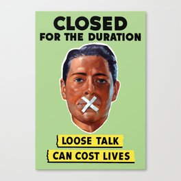 Closed For The Duration - Loose Talk Can Cost Lives Canvas Print