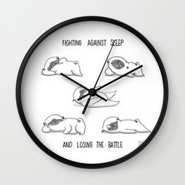 fighting against sleep and losing the battle Wall Clock