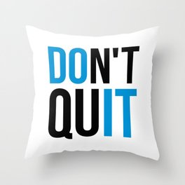 Don't Quit/Do It Gym Quote Throw Pillow