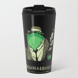 Frogeddaboudit! Travel Mug