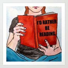 I'd rather be reading (with text) Art Print