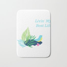 Livin My Best Life Love Living The Best Life Birds, Bird Watching Tropical Flowers Bath Mat