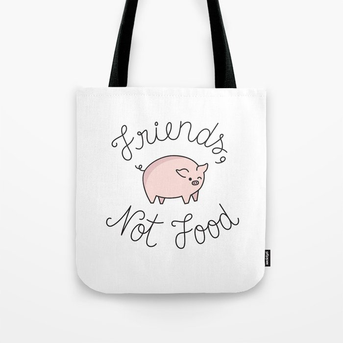 Friends, Not Food Tote Bag