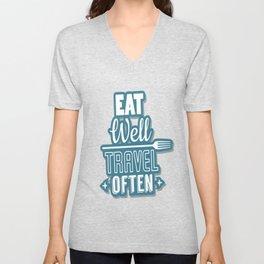 Eat Well Travel Often Restaurant Decor Inspirational Quote Design Unisex V-Neck