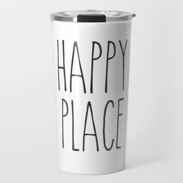 Happy Place Saying Travel Mug