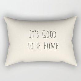 It's Good to be Home Rectangular Pillow