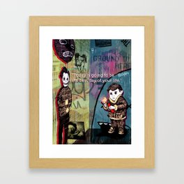 Today is going to be the best day of your life. Framed Art Print