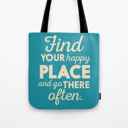 Be happy, wanderlust, find your happy place, travel, explore, go on an adventure, world is my home Tote Bag
