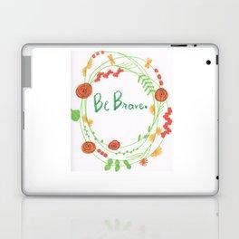 """Be Brave"" Laptop & iPad Skin"