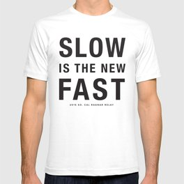 Slow is the new fast 2 T-shirt