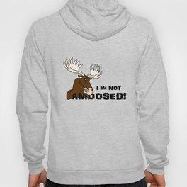 I Am Not Amoosed Hoody