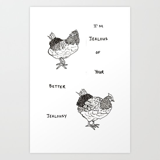 Jealous Chicken (1) Art Print
