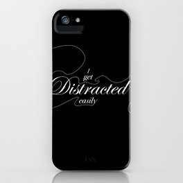I Get Distracted Easily iPhone Case