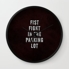 FIST FIGHT IN THE PARKING LOT  Wall Clock