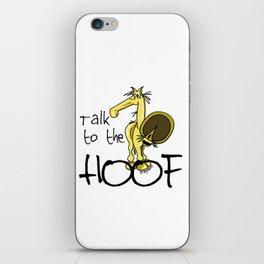 Talk to the Hoof! iPhone Skin