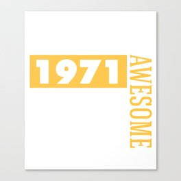 Made in 1971 - Perfectly aged Canvas Print