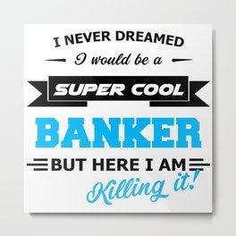 Banker Metal Print
