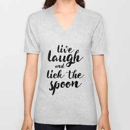Live Laugh and Lick the Spoon Unisex V-Neck