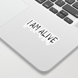 I AM ALIVE - Black - Detroit: Become Human Deviant Writing Sticker