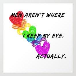 Where I Keep My Eyes Art Print