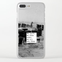 One day we'll all be free. Clear iPhone Case