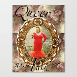 Queer as in Fuck You - Divine Canvas Print