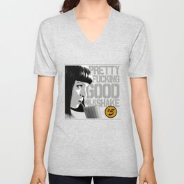 Pretty fucking good milkshake Unisex V-Neck