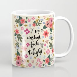 I'm A Constant Fucking Delight Coffee Mug