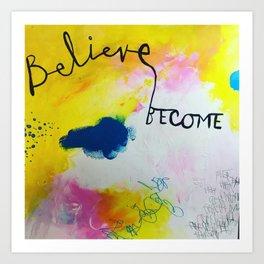 Believe. Become. Art Print
