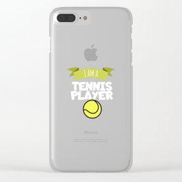 Tennis I am a tennis player Clear iPhone Case
