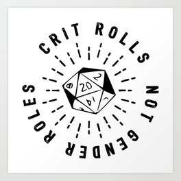Crit Rolls / Not Gender Roles Art Print