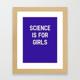 Science Is For Girls Framed Art Print