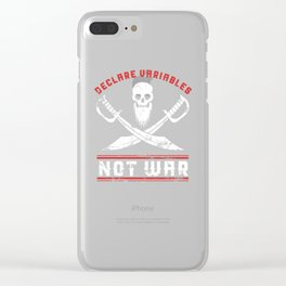 Declare Variables Not War Clear iPhone Case
