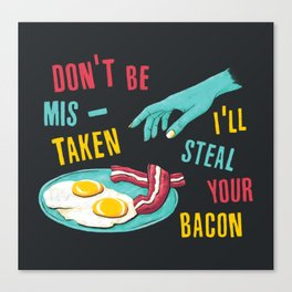 Bacon Thief Canvas Print