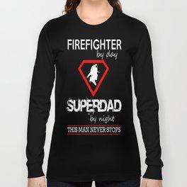 FIREFIGHTER SUPERDAD Long Sleeve T-shirt