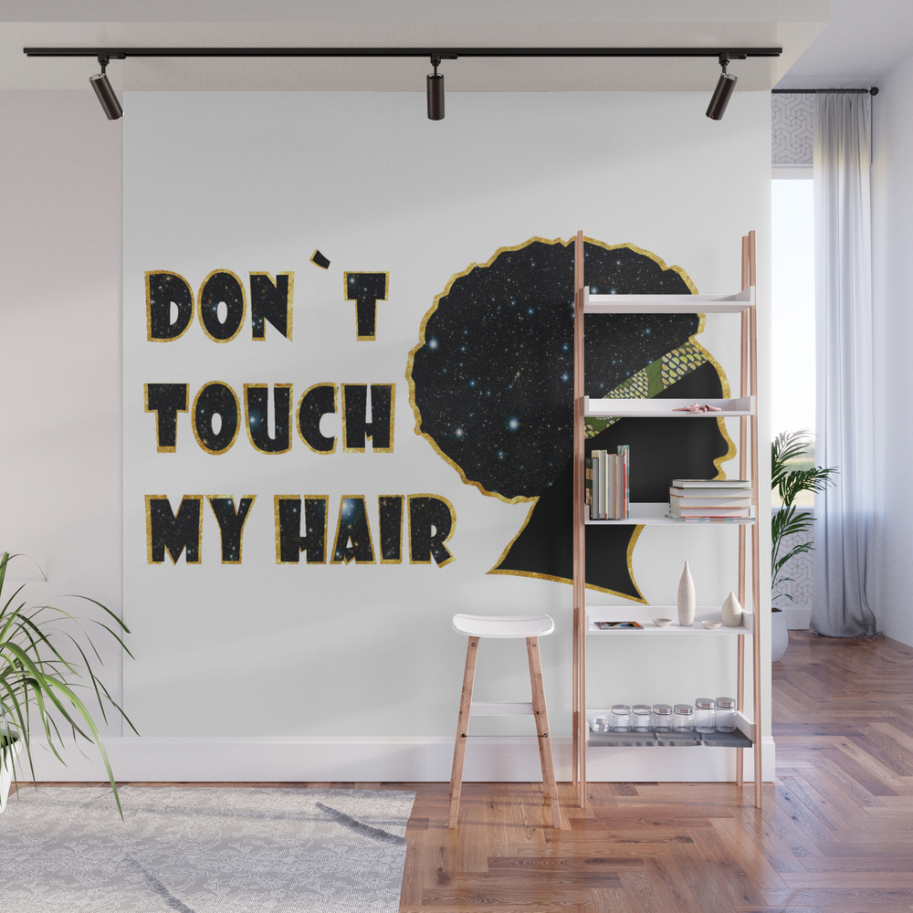 Don`t Touch My Hair Wall Mural by Tanbom WMP9052902