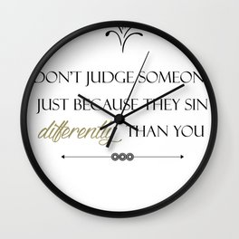 Christian Religous Don't Judge Someone Just Because They Sin Differently Than You Wall Clock