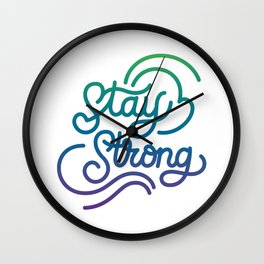Stay Strong motivational quote lettering in original calligraphic style Wall Clock