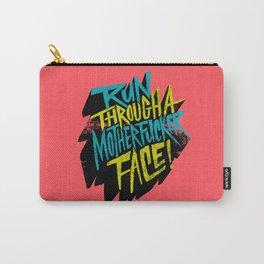 Run Through a Motherfucker Face Carry-All Pouch