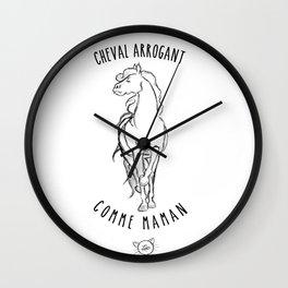 arrogant comme maman Wall Clock