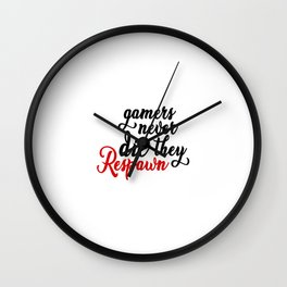 Gamers Never Die The Respawn Quote Art Design Ins Wall Clock
