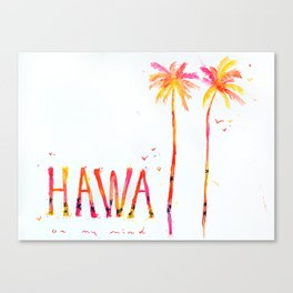 Hawaii on my mind Canvas Print