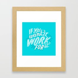 work for it Framed Art Print