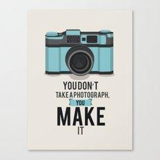 You Don't Take a Photograph... Canvas Print