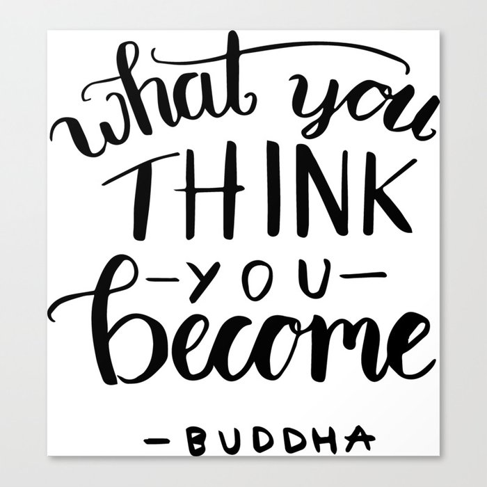 Buddha Quotes What You Think You Become Canvas Print By