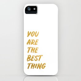 You are the best thing iPhone Case