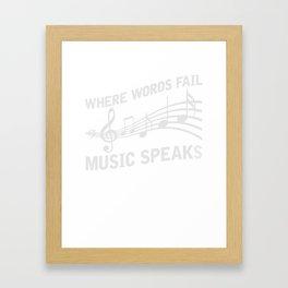 Where Words Fail Music Speaks T-Shirt Framed Art Print
