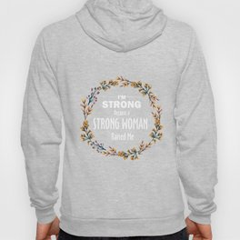 Feminist T-Shirt Strong Woman Raised Me Funny Nice Gift Hoody