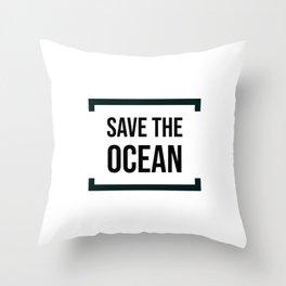 SAVE THE OCEAN Throw Pillow