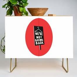 We're Not Going Back Credenza